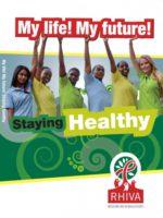 RHIVA My life! My Future! Staying healthy